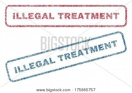 Illegal Treatment text textile seal stamp watermarks. Blue, red fabric vectorized texture. Vector caption inside rounded rectangular shape. Rubber sign with fiber textile structure.