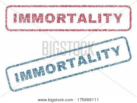 Immortality text textile seal stamp watermarks. Blue, red fabric vectorized texture. Vector caption inside rounded rectangular banner. Rubber emblem with fiber textile structure.