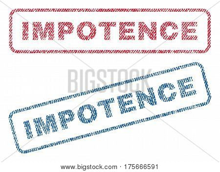 Impotence text textile seal stamp watermarks. Blue, red fabric vectorized texture. Vector tag inside rounded rectangular shape. Rubber sticker with fiber textile structure.