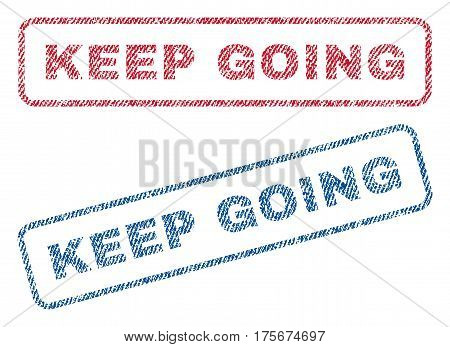 Keep Going text textile seal stamp watermarks. Blue, red fabric vectorized texture. Vector tag inside rounded rectangular banner. Rubber sticker with fiber textile structure.