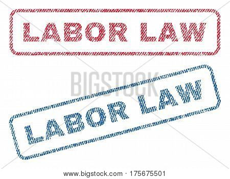 Labor Law text textile seal stamp watermarks. Blue, red fabric vectorized texture. Vector tag inside rounded rectangular banner. Rubber sign with fiber textile structure.