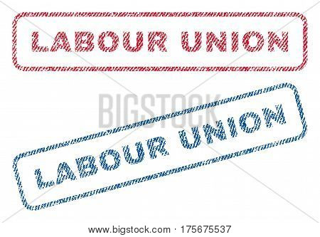 Labour Union text textile seal stamp watermarks. Blue, red fabric vectorized texture. Vector caption inside rounded rectangular shape. Rubber sticker with fiber textile structure.