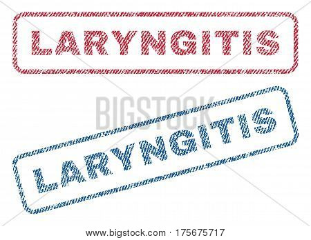 Laryngitis text textile seal stamp watermarks. Blue, red fabric vectorized texture. Vector caption inside rounded rectangular banner. Rubber sign with fiber textile structure.
