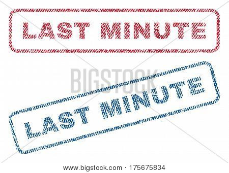 Last Minute text textile seal stamp watermarks. Blue, red fabric vectorized texture. Vector caption inside rounded rectangular shape. Rubber sticker with fiber textile structure.