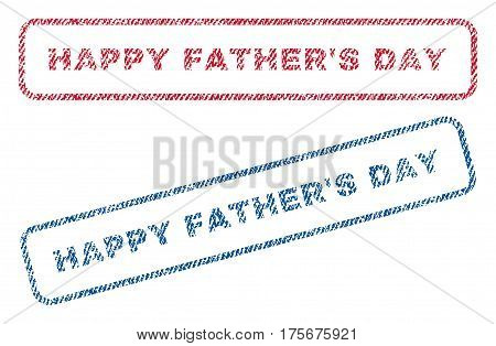 Happy Father'S Day text textile seal stamp watermarks. Blue, red fabric vectorized texture. Vector tag inside rounded rectangular banner. Rubber sticker with fiber textile structure.