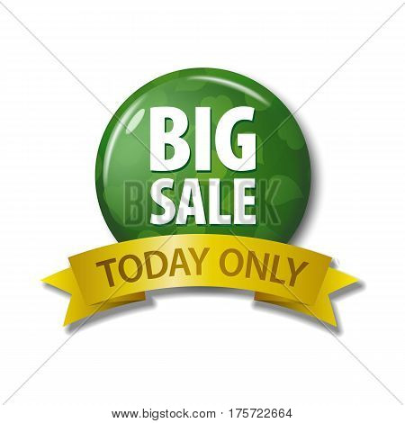 Green Button And Ribbon With Words 'big Sale Today Only'