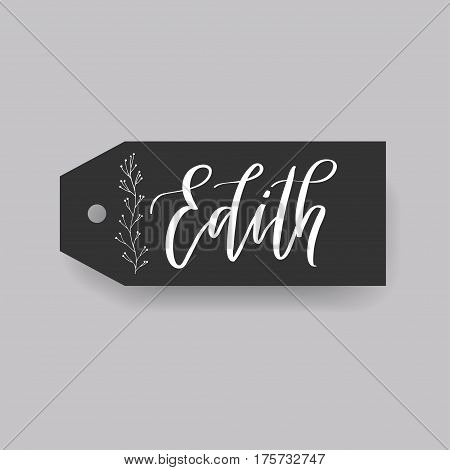 Edith - common female first name on a tag, perfect for seating card usage. One of wide collection in modern calligraphy style.