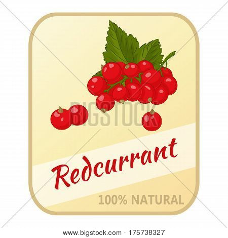 Vintage label with redcurrant isolated on white background in simple cartoon style. Vector illustration. Berries Collection.