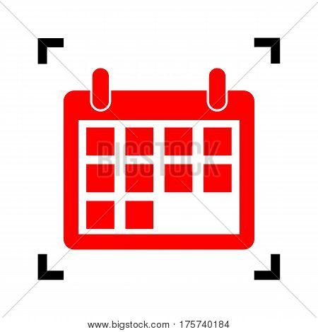 Calendar sign illustration. Vector. Red icon inside black focus corners on white background. Isolated.