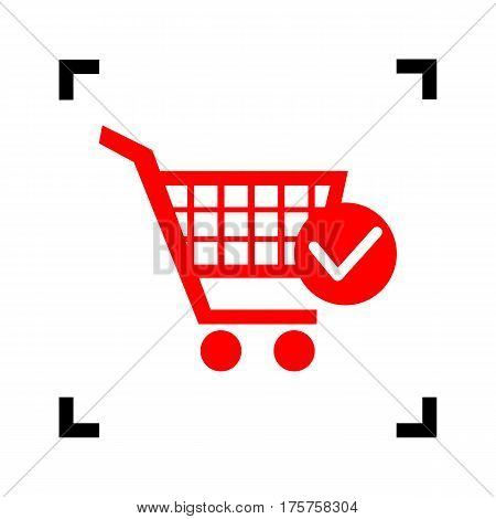 Shopping Cart with Check Mark sign. Vector. Red icon inside black focus corners on white background. Isolated.