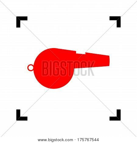 Whistle sign. Vector. Red icon inside black focus corners on white background. Isolated.