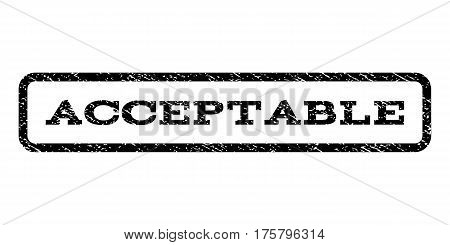 Acceptable watermark stamp. Text tag inside rounded rectangle frame with grunge design style. Rubber seal stamp with dust texture. Vector black ink imprint on a white background.