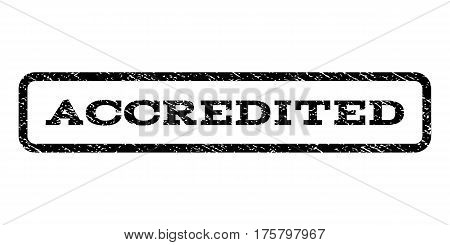 Accredited watermark stamp. Text tag inside rounded rectangle frame with grunge design style. Rubber seal stamp with dirty texture. Vector black ink imprint on a white background.