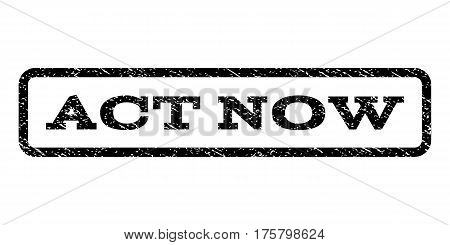 Act Now watermark stamp. Text tag inside rounded rectangle frame with grunge design style. Rubber seal stamp with dirty texture. Vector black ink imprint on a white background.