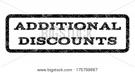 Additional Discounts watermark stamp. Text caption inside rounded rectangle with grunge design style. Rubber seal stamp with dirty texture. Vector black ink imprint on a white background.