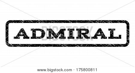 Admiral watermark stamp. Text tag inside rounded rectangle frame with grunge design style. Rubber seal stamp with dust texture. Vector black ink imprint on a white background.