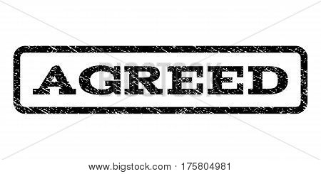 Agreed watermark stamp. Text tag inside rounded rectangle with grunge design style. Rubber seal stamp with dust texture. Vector black ink imprint on a white background.