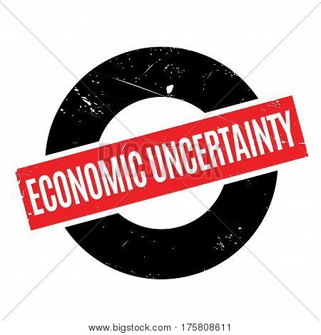 Economic Uncertainty rubber stamp. Grunge design with dust scratches. Effects can be easily removed for a clean, crisp look. Color is easily changed.