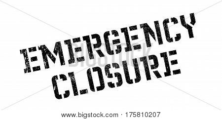 Emergency Closure rubber stamp. Grunge design with dust scratches. Effects can be easily removed for a clean, crisp look. Color is easily changed.