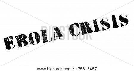 Ebola Crisis rubber stamp. Grunge design with dust scratches. Effects can be easily removed for a clean, crisp look. Color is easily changed.