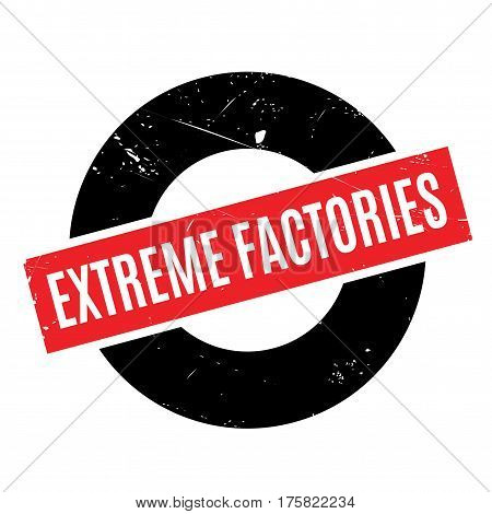 Extreme Factories rubber stamp. Grunge design with dust scratches. Effects can be easily removed for a clean, crisp look. Color is easily changed.