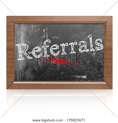 Referrals Text Written On Blackboard