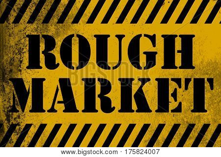 Rough Market Sign Yellow With Stripes