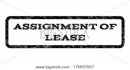 Assignment Of Lease watermark stamp. Text caption inside rounded rectangle frame with grunge design style. Rubber seal stamp with scratched texture. Vector black ink imprint on a white background.