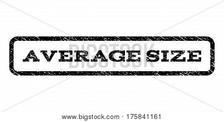 Average Size watermark stamp. Text tag inside rounded rectangle frame with grunge design style. Rubber seal stamp with dust texture. Vector black ink imprint on a white background.