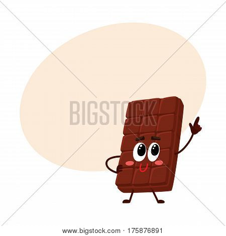 Cute chocolate bar character with funny face, speaking and pointing up, cartoon vector illustration with place for text. Funny chocolate character, mascot, emoticon