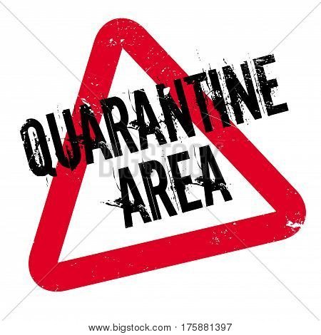 Quarantine Area rubber stamp. Grunge design with dust scratches. Effects can be easily removed for a clean, crisp look. Color is easily changed.