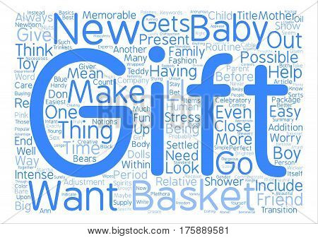 A Baby Gift Basket Can Be A Perfect Present text background word cloud concept