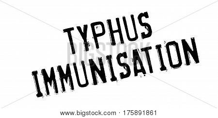 Typhus Immunisation rubber stamp. Grunge design with dust scratches. Effects can be easily removed for a clean, crisp look. Color is easily changed.