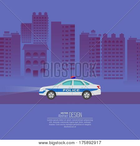 The police car against the background of the night city. The patrol vehicle on the city highway. Service 911. A vector illustration in flat style with the place for the text.
