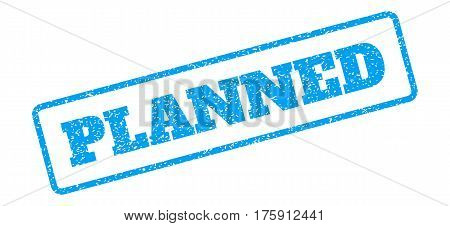 Blue rubber seal stamp with Planned text. Glyph message inside rounded rectangular frame. Grunge design and dirty texture for watermark labels. Inclined blue sticker on a white background.