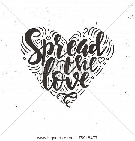 Spread the love. Hand drawn typography poster. Conceptual handwritten phrase.T shirt hand lettered calligraphic design. Inspirational vector