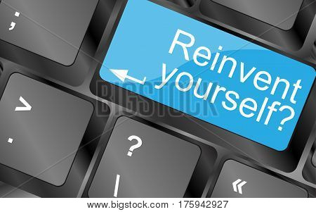 Reinvent Yourself.  Computer Keyboard Keys. Inspirational Motivational Quote. Simple Trendy Design