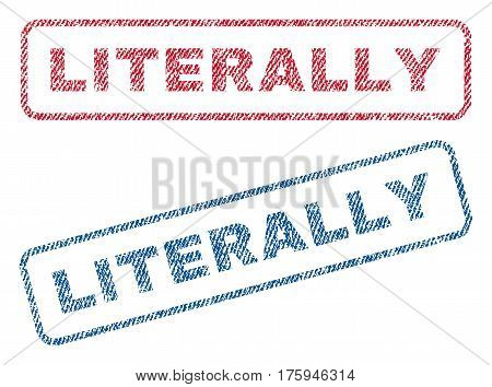 Literally text textile seal stamp watermarks. Blue red fabric vectorized texture. Vector tag inside rounded rectangular banner. Rubber sign with fiber textile structure.