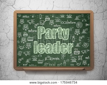 Political concept: Chalk Green text Party Leader on School board background with  Hand Drawn Politics Icons, 3D Rendering