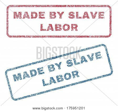 Made By Slave Labor text textile seal stamp watermarks. Blue red fabric vectorized texture. Vector tag inside rounded rectangular shape. Rubber emblem with fiber textile structure.