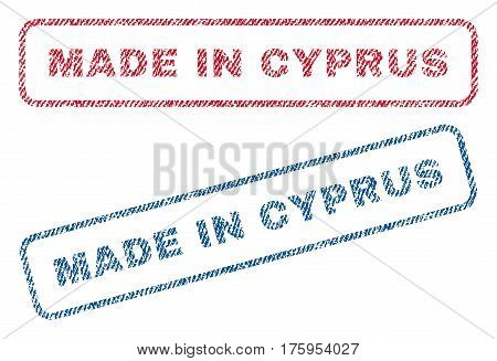 Made In Cyprus text textile seal stamp watermarks. Blue red fabric vectorized texture. Vector tag inside rounded rectangular shape. Rubber sign with fiber textile structure.