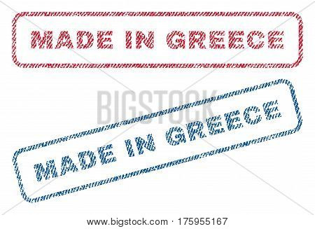 Made In Greece text textile seal stamp watermarks. Blue red fabric vectorized texture. Vector caption inside rounded rectangular banner. Rubber emblem with fiber textile structure.