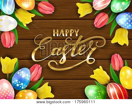 Set of colorful Easter eggs with tulips on brown wooden background, golden lettering Happy Easter, illustration.