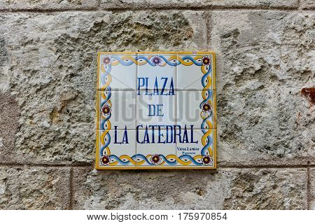 Sign for Cathedral Plaza in Havana Cuba.