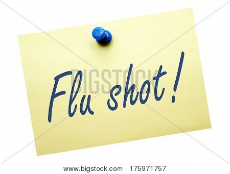 Flu shot - yellow note paper with text on white background