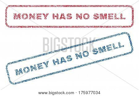 Money Has No Smell text textile seal stamp watermarks. Blue red fabric vectorized texture. Vector tag inside rounded rectangular shape. Rubber sign with fiber textile structure.