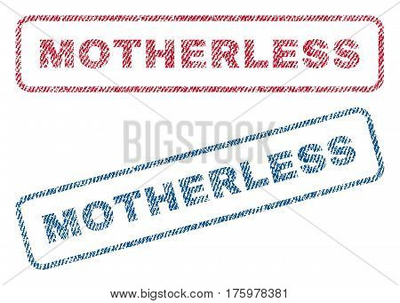 Motherless text textile seal stamp watermarks. Blue red fabric vectorized texture. Vector caption inside rounded rectangular shape. Rubber emblem with fiber textile structure.