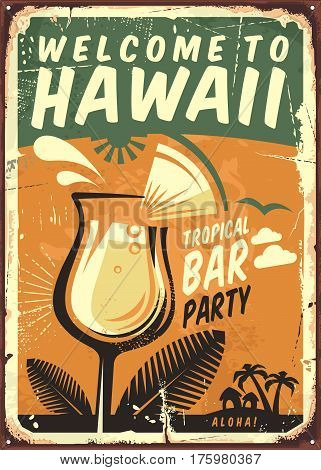 Hawaii vintage metal sign for tropical bar with glass of drink on old texture background. Welcome to Hawaii.
