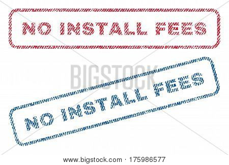 No Install Fees text textile seal stamp watermarks. Blue, red fabric vectorized texture. Vector caption inside rounded rectangular banner. Rubber sticker with fiber textile structure.
