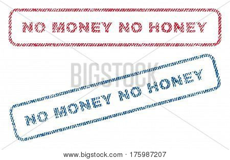 No Money No Honey text textile seal stamp watermarks. Blue, red fabric vectorized texture. Vector caption inside rounded rectangular shape. Rubber sticker with fiber textile structure.